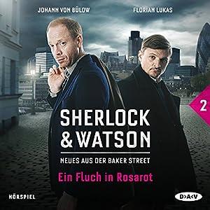Ein Fluch in Rosarot (Sherlock & Watson - Neues aus der Baker Street 2) Hörspiel