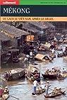 Mékong. Du Laos au Viêt-Nam, après le dégel par Franco