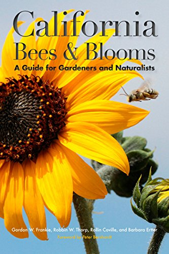California Bees and Blooms: A Guide for Gardeners and Naturalists (Building Patio Cost Screened Of In)