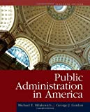 By Michael E Milakovich - Public Administration in America (11th) (12.2.2011)