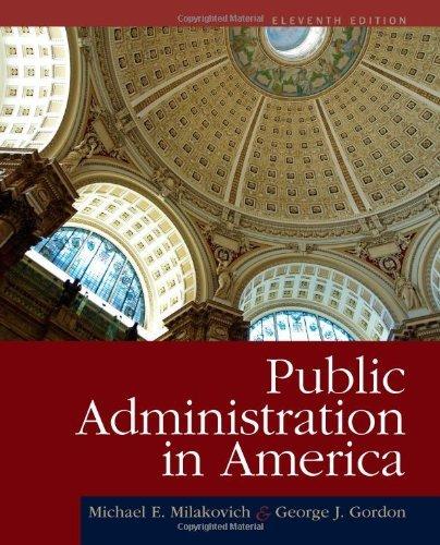 By Michael E Milakovich - Public Administration in America (11th) (12.2.2011)