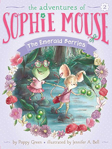 The Emerald Berries (2) (The Adventures of Sophie Mouse)