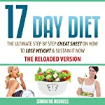 17 Day Diet: The Ultimate Step by Step Cheat Sheet on How to Lose Weight & Sustain It Now | Samantha Michaels