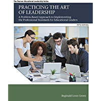 Practicing the Art of Leadership: A Problem-Based Approach to Implementing the Professional Standards for Educational Leaders (Pearson Educational Leadership)