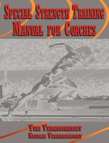 Special Strength Training: Manual for Coaches [Verkhoshansky, Yuri - Verkhoshansky, Natalia] (Tapa Blanda)