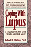 Coping with Lupus, Robert H. Phillips, 0895294753
