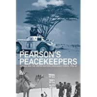 Pearson's Peacekeepers: Canada and the United Nations Emergency Force, 1956-67