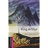 Oxford Bookworms Library, New Edition: Starter Level (250 headwords) King Arthur