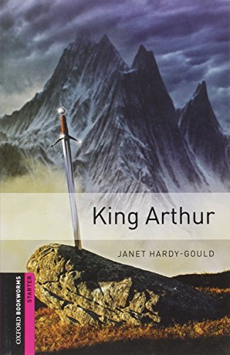 Oxford Bookworms Library: King Arthur (Oxford Bookworms Starter) by Oxford University Press