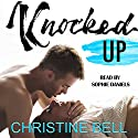 Knocked Up Audiobook by Christine Bell Narrated by Sophie Daniels