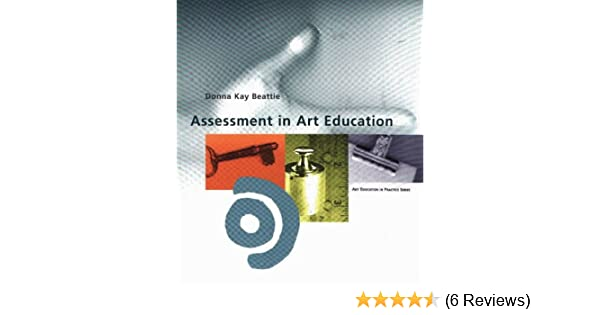 Assessment in art education art education in practice donna kay assessment in art education art education in practice donna kay beattie 9780871923639 amazon books fandeluxe Choice Image