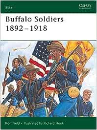 Buffalo Soldiers 1892-1918: No. 134 (Elite): Amazon.es: Field ...