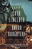 Radon Daughters: A Voyage, Between Art and Terror, from the Mound of Whitechapel to the Limestone Pavements of the Burren by Iain Sinclair (2002-03-07)