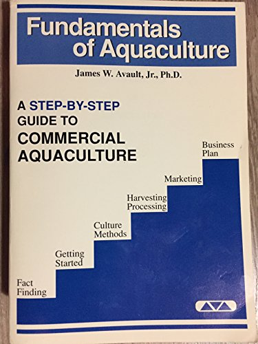 Fundamentals of Aquaculture : A Step-By-Step Guide to Commercial Aquaculture