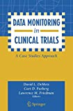 img - for Data Monitoring in Clinical Trials: A Case Studies Approach book / textbook / text book
