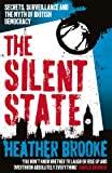 The Silent State: Secrets, Surveillance and the Myth of British Democracy