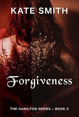 Forgiveness (The Hamilton Series Book 2)