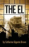 The El, Gigante-Brown, Catherine, 0988626284