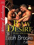 Raw Desire [Desire, Oklahoma 6] (Siren Publishing Menage Everlasting)