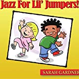 Jazz for Lil Jumpers by Sarah Gardner (2015-08-03)