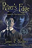 River's Edge Kindle Edition by James P. Blaylock (Author)