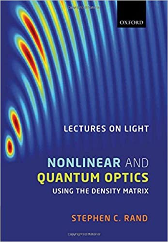 Lectures on light : nonlinear and quantum optics using the density matrix