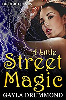 A Little Street Magic (Discord Jones Book 6) by [Drummond, Gayla]