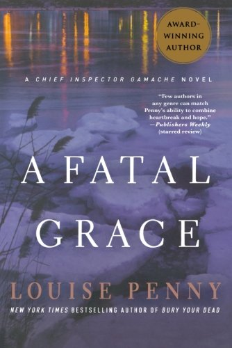 A Fatal Grace: A Chief Inspector Gamache Novel - Fatal Gift