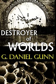 Destroyer of Worlds by [Gunn, G. Daniel]