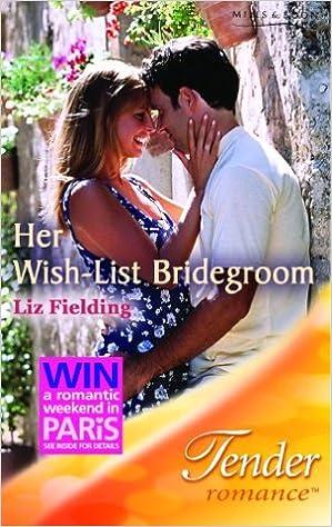 Buy Her Wish-List Bridegroom (Mills & Boon Romance) (Tender Romance