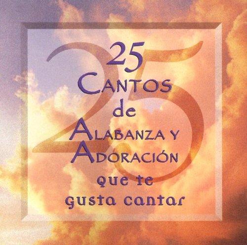 Search : 25 Cantos de Alabanza y Adoracion = 25 Praise & Worship Songs You Love to Sing