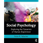 Social Psychology: Exploring the Dynamics of Human Experience