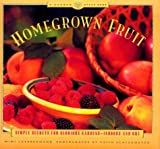 img - for Homegrown Fruit: Simple Secrets for Glorious Gardens-Indoors and Out book / textbook / text book