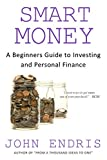 A Beginner's Guide to Investing and Personal Finance: Manage and Grow Your Personal Wealth (Smart Money Book 1)