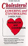 Cholesterol Lowering and Controlling Three Week Plan Handbook and Cookbook, Patricia T. Krimmel and Edward A. Krimmel, 0916503054