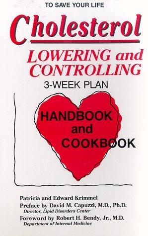 Cholesterol: Lowering and Controlling : 3 Week Plan, Handbook and Cookbook