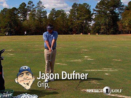Advantage Golf - Secret Golf - Player Channel - Jason Dufner Hand Placement: Grip