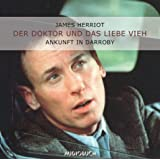 Der Doktor und das liebe Vieh 1. 2 CDs. . Ankunft in Darroby