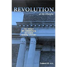 Revolution at the Margins: The Impact of Competition on Urban School Systems