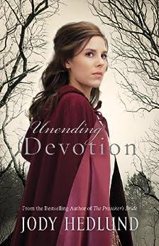 Unending Devotion (Michigan Brides Collection Book 1) by [Hedlund, Jody]