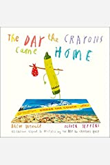 The Day the Crayons Came Home Paperback