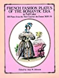 French Fashions of the Romantic Era in Full Color, Judy Johnson, 0486267342