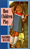 img - for How Children Play book / textbook / text book