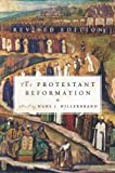 The Protestant Reformation, Hans Q. Hillerbrand, 0061148474