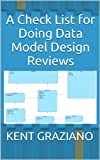 img - for A Check List for Doing Data Model Design Reviews (Better Data Modeling Book 1) book / textbook / text book