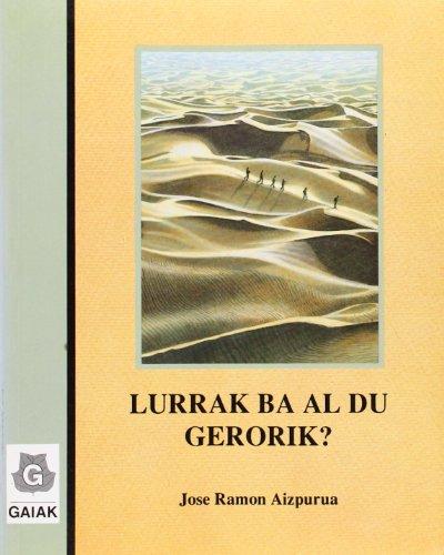 Descargar Libro Lurrak Ba Al Du Gerorik? Jose Ramon Aizpurua