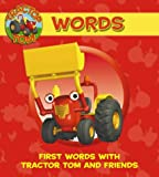 Words: First Words with Tractor Tom and Friends: Words on the Farm (Tractor Tom)
