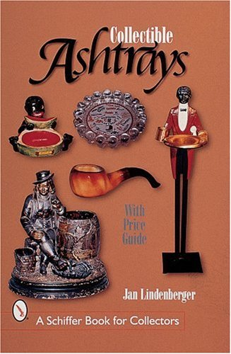Collectible Ashtrays (Schiffer Book for - Ashtrays Collectible