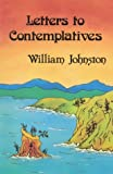 Letters to Contemplatives, William Johnston, 0883447843