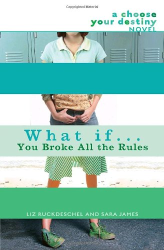 Download What If. You Broke All the Rules: A Choose Your Destiny Novel pdf